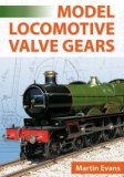 MODEL LOCOMOTIVE VALVE GEARS - M.EVANS